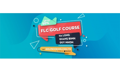 ĐẶT SÂN FLC GOLF COURSE  PROMOTION - FLASH SALES