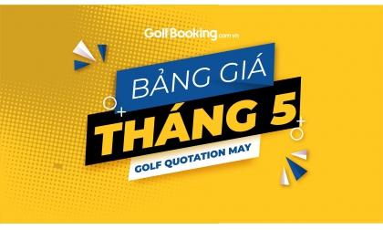 BẢNG GIÁ ƯU ĐÃI ĐẶT SÂN GOLF TOÀN QUỐC THÁNG 05