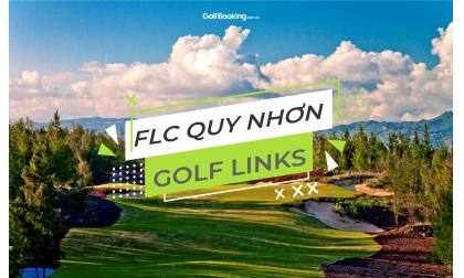 FLC QUY NHƠN GOLF LINKS - ĐẲNG CẤP VÀ SANG TRỌNG